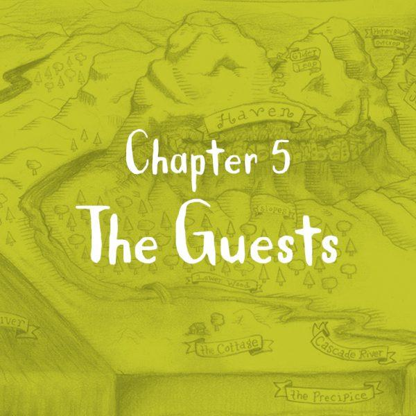 Begin Chapter 5: The Guests