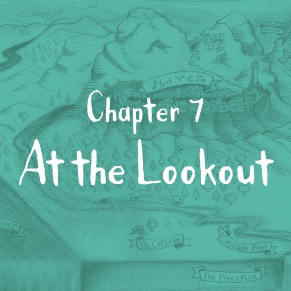 Begin Chapter 7: At the Lookout