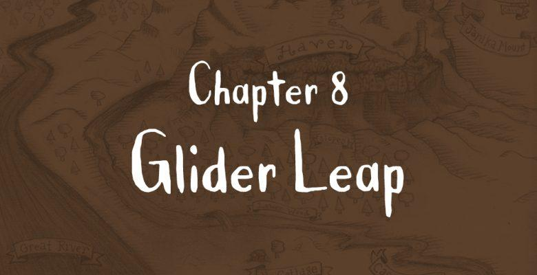 Begin Chapter 8: Glider Leap