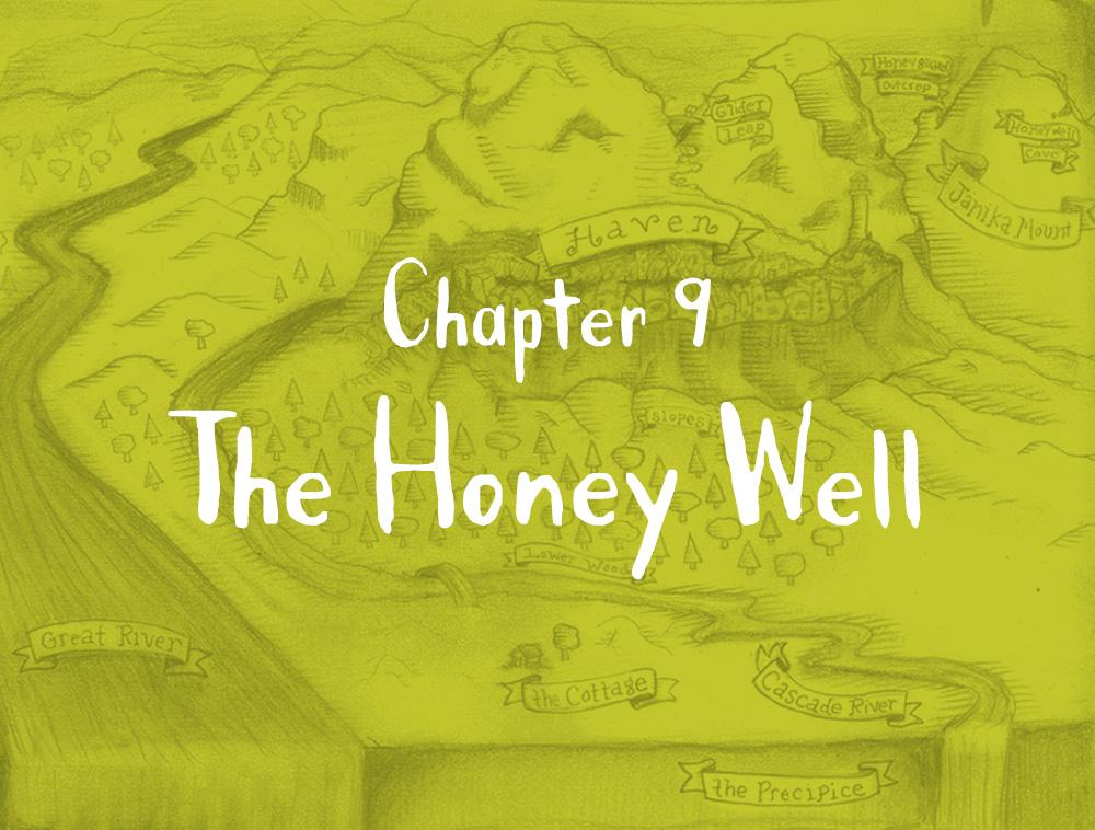Chapter 9: The Honey Well