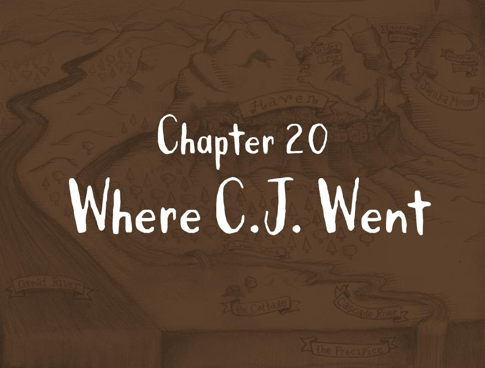Chapter 20: Where C.J. Went