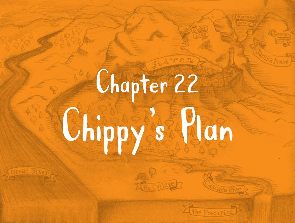Chapter 22: Chippy's Plan