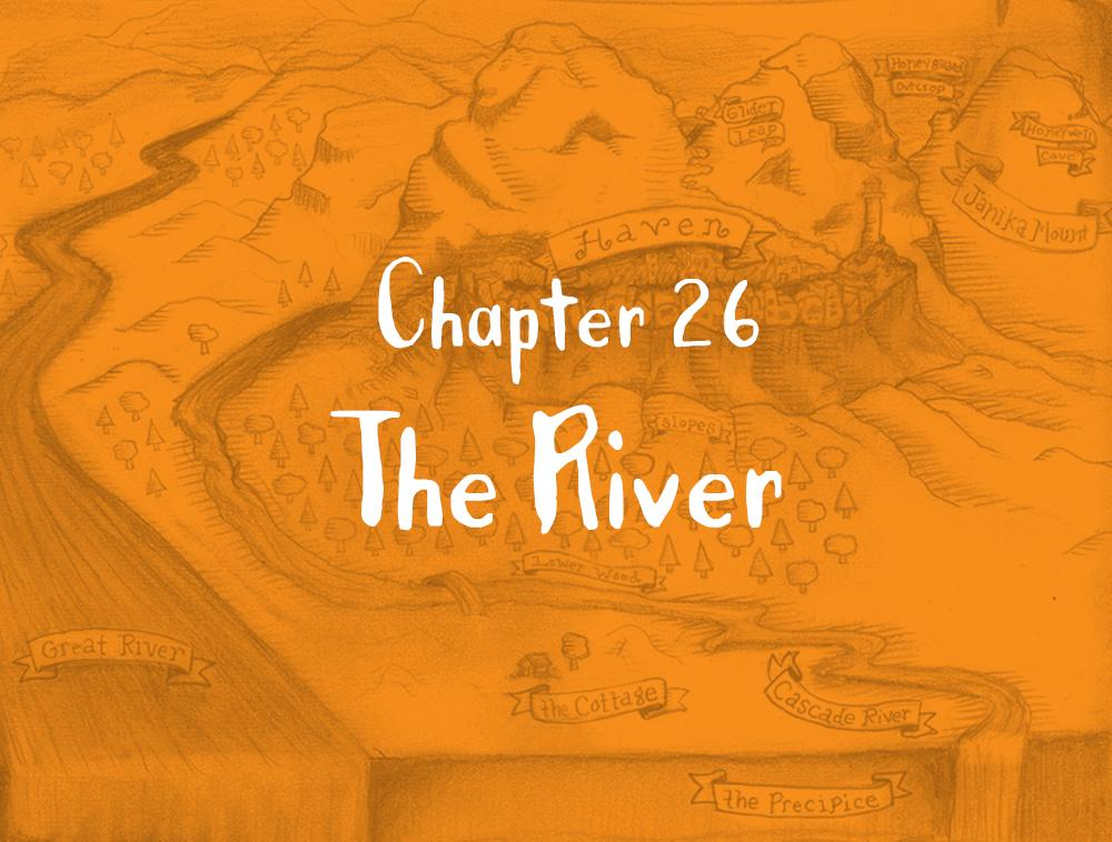 Chapter 26: The River