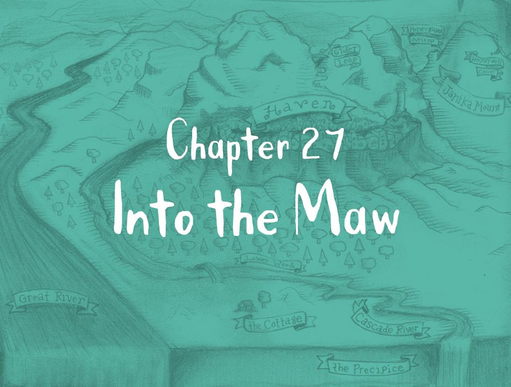 Chapter 27: Into the Maw