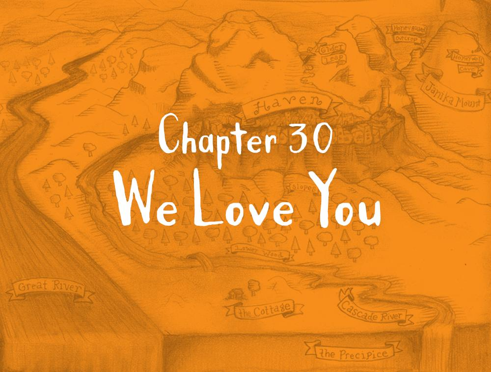 Chapter 30: We Love You
