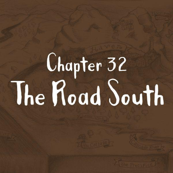 Chapter 32: The Road South