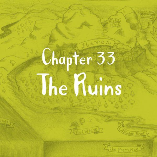 Chapter 33: The Ruins