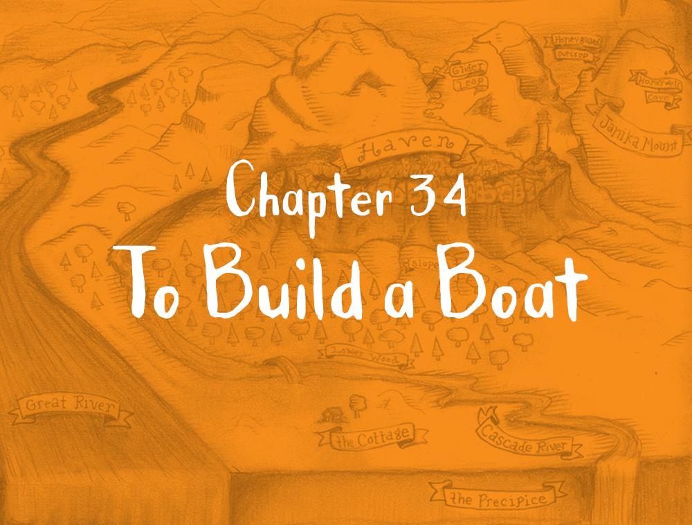 Chapter 34: To Build a Boat